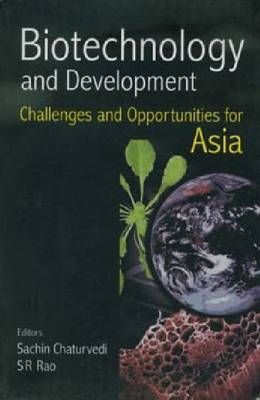 Biotechnology and Development: Challenges and Opportunities for Asia (Paperback)