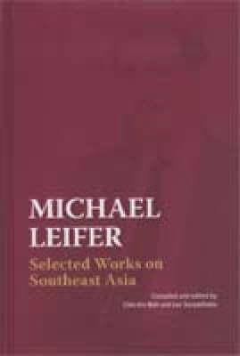 Michael Leifer: Selected Works on Southeast Asia (Hardback)