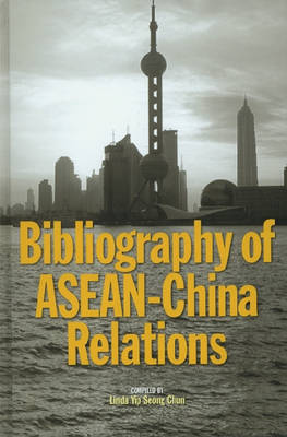 Bibliography of ASEAN-China Relations (Hardback)