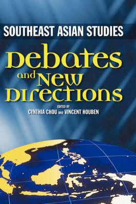 Southeast Asian Studies: Debates and New Directions (Hardback)