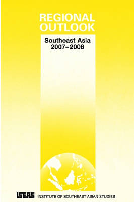 Regional Outlook: Southeast Asia 2007-2008 (Paperback)