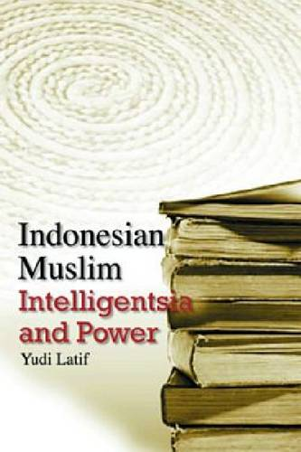 Indonesian Muslim Intelligentsia and Power (Paperback)