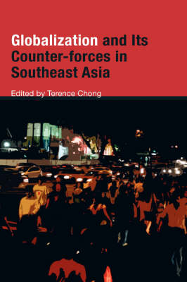 Globalization and Its Counter-forces in Southeast Asia (Hardback)