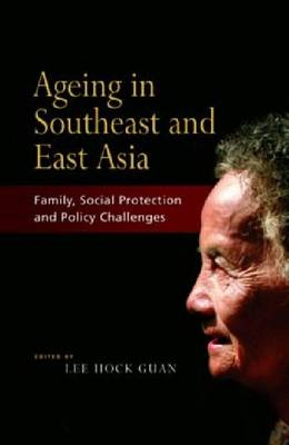 Ageing in Southeast and East Asia: Family, Social Protection, Policy Challenges (Paperback)