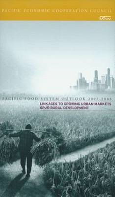 Pacific Food System Outlook 2007-2008: Linkages to Growing Urban Markets Spur Rural Development (Paperback)