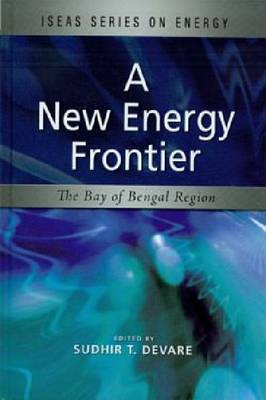 A New Energy Frontier: The Bay of Bengal Region (Hardback)