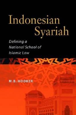 Indonesian Syariah: Defining a National School of Islamic Law (Paperback)