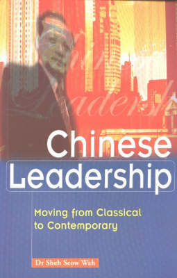 Chinese Leadership: Moving from Classical to Contemporary (Paperback)