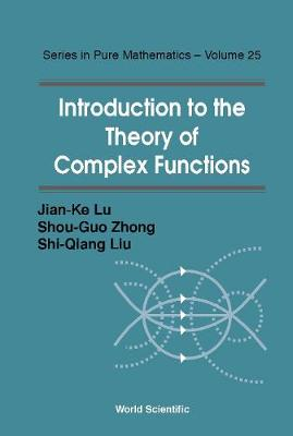 Introduction To The Theory Of Complex Functions - Series In Pure Mathematics 25 (Hardback)