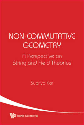 Non-commutative Geometry: A Perspective On String And Field Theories (Hardback)