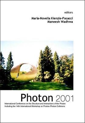 Photon 2001, Procs Of The Intl Conf On The Structure And Interactions Of The Photon Including The 14th Intl Workshop On Photon-photon Collisions (Hardback)