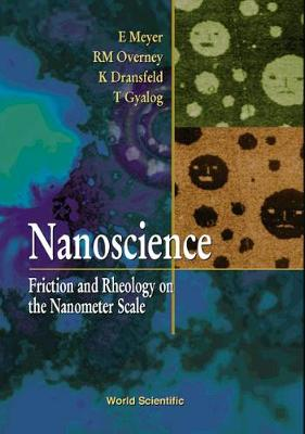Nanoscience: Friction And Rheology On The Nanometer Scale (Paperback)
