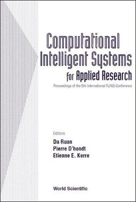 Computational Intelligent Systems For Applied Research, Proceedings Of The 5th International Flins Conference (Flins 2002) (Hardback)
