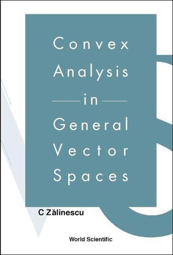 Convex Analysis In General Vector Spaces (Hardback)