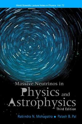 Massive Neutrinos In Physics And Astrophysics (Third Edition) - World Scientific Lecture Notes In Physics 72 (Hardback)