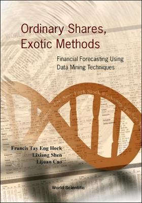 Ordinary Shares, Exotic Methods: Financial Forecasting Using Data Mining Techniques (Hardback)