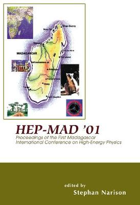 Hep-mad '01 - Proceedings Of The First Madagascar International Conference On High-energy Physics (Hardback)