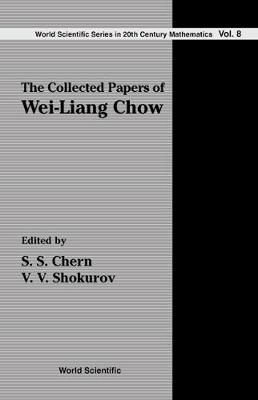 Collected Papers Of Wei-liang Chow, The - World Scientific Series In 20th Century Mathematics 8 (Hardback)