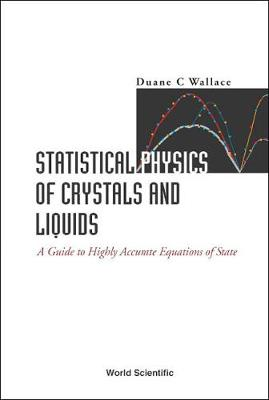 Statistical Physics Of Crystals And Liquids: A Guide To Highly Accurate Equations Of State (Hardback)