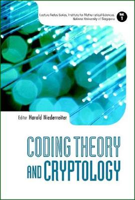 Coding Theory And Cryptology - Lecture Notes Series, Institute for Mathematical Sciences, National University of Singapore 1 (Hardback)