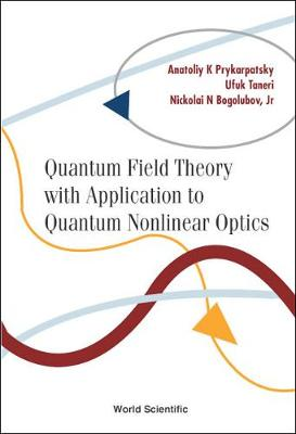 Quantum Field Theory With Application To Quantum Nonlinear Optics (Hardback)