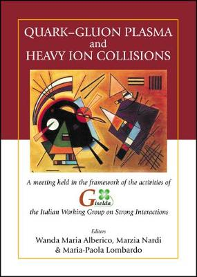 Quark-gluon Plasma And Heavy Ion Collisions - Proceedings Of A Meeting Held In The Framework Of The Activities Of Giselda, The Italian Working Group On Strong Interactions (Hardback)