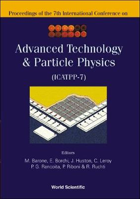 Advanced Technology And Particle Physics - Proceedings Of The 7th International Conference On Icatpp-7 - Astroparticle, Particle, Space Physics, Radiation Interaction, Detectors And Medical Physics Applications 1 (Hardback)