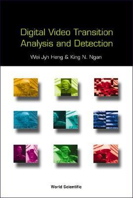 Digital Video Transition Analysis And Detection (Hardback)