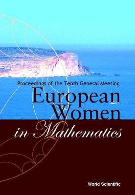 European Women In Mathematics - Proceedings Of The Tenth General Meeting (Hardback)