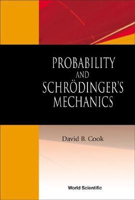 Probability And Schrodinger's Mechanics (Hardback)