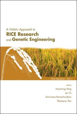 Holistic Approach To Rice Research And Genetic Engineering, A - Rice Genomics 1 (Paperback)