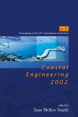 Coastal Engineering 2002: Solving Coastal Conundrums - Proceedings Of The 28th International Conference (In 3 Volumes) (Paperback)