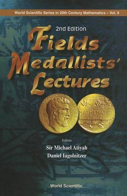 Fields Medallists' Lectures, 2nd Edition - World Scientific Series In 20th Century Mathematics 9 (Paperback)