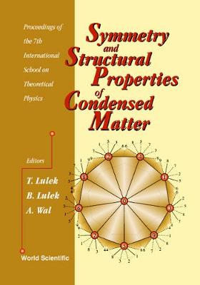 Symmetry And Structural Properties Of Condensed Matter, Proceedings Of The 7th International School On Theoretical Physics (Sspcm 2002) (Hardback)