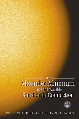 Maunder Minimum And The Variable Sun-earth Connection, The (Paperback)