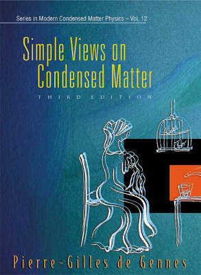 Simple Views On Condensed Matter (3rd Edition) - Series In Modern Condensed Matter Physics 12 (Paperback)