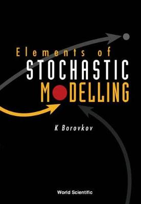 Elements Of Stochastic Modelling (Hardback)