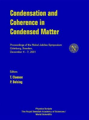 Condensation And Coherence In Condensed Matter, Proceedings Of The Nobel Jubilee Symposium (Hardback)