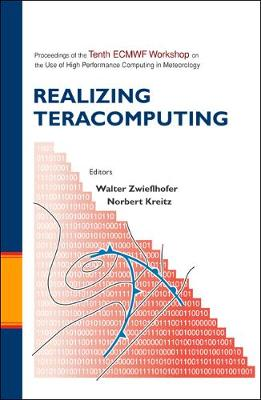 Realizing Teracomputing, Proceedings Of The Tenth Ecmwf Workshop On The Use Of High Performance Computers In Meteorology (Hardback)