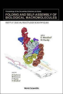 Folding And Self-assembly Of Biological Macromolecules - Proceedings Of The Deuxiemes Entretiens De Bures (Hardback)