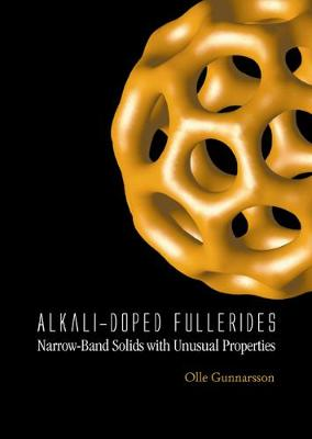 Alkali-doped Fullerides: Narrow-band Solids With Unusual Properties (Hardback)