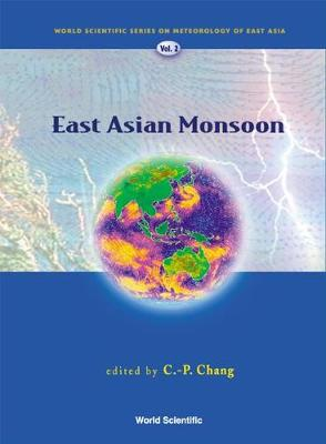 East Asian Monsoon - World Scientific Series on Asia-Pacific Weather and Climate 2 (Hardback)