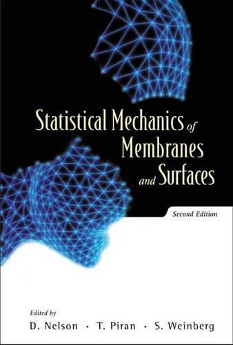 Statistical Mechanics Of Membranes And Surfaces (2nd Edition) (Paperback)