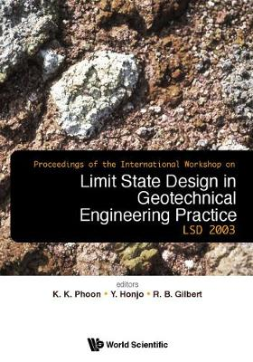 Limit State Design In Geotechnical Engineering Practice, Proceedings Of The International Workshop Lsd2003 (With Cd-rom) (Paperback)
