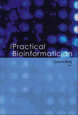 Practical Bioinformatician, The (Hardback)