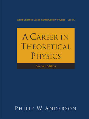 Career In Theoretical Physics, A (2nd Edition) - World Scientific Series In 20th Century Physics 35 (Paperback)