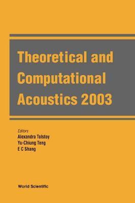 Theoretical And Computational Acoustics 2003 (Hardback)