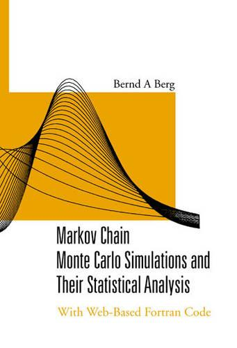 Markov Chain Monte Carlo Simulations And Their Statistical Analysis: With Web-based Fortran Code (Hardback)