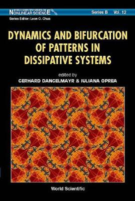 Dynamics And Bifurcation Of Patterns In Dissipative Systems - World Scientific Series On Nonlinear Science Series B 12 (Hardback)