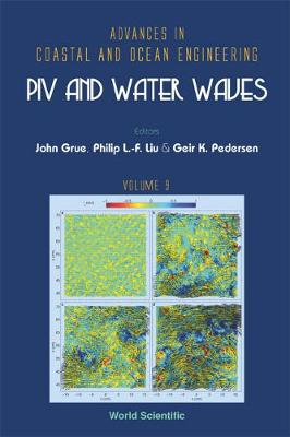 Piv And Water Waves - Advances In Coastal And Ocean Engineering 9 (Paperback)